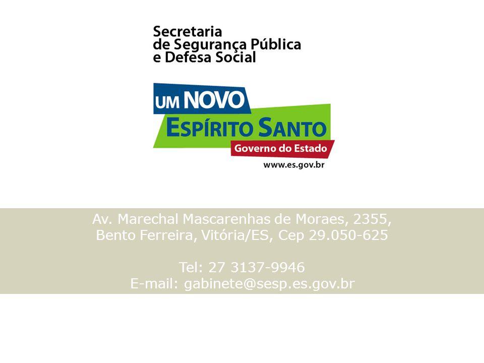 E-mail: gabinete@sesp.es.gov.br