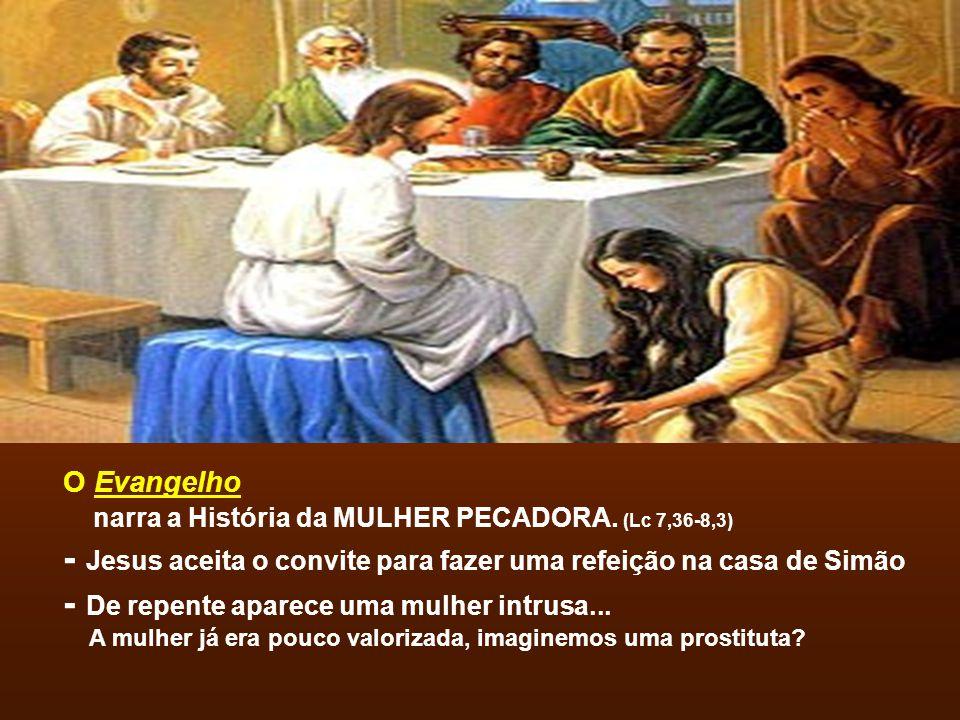 - Jesus aceita o convite para fazer uma refeição na casa de Simão