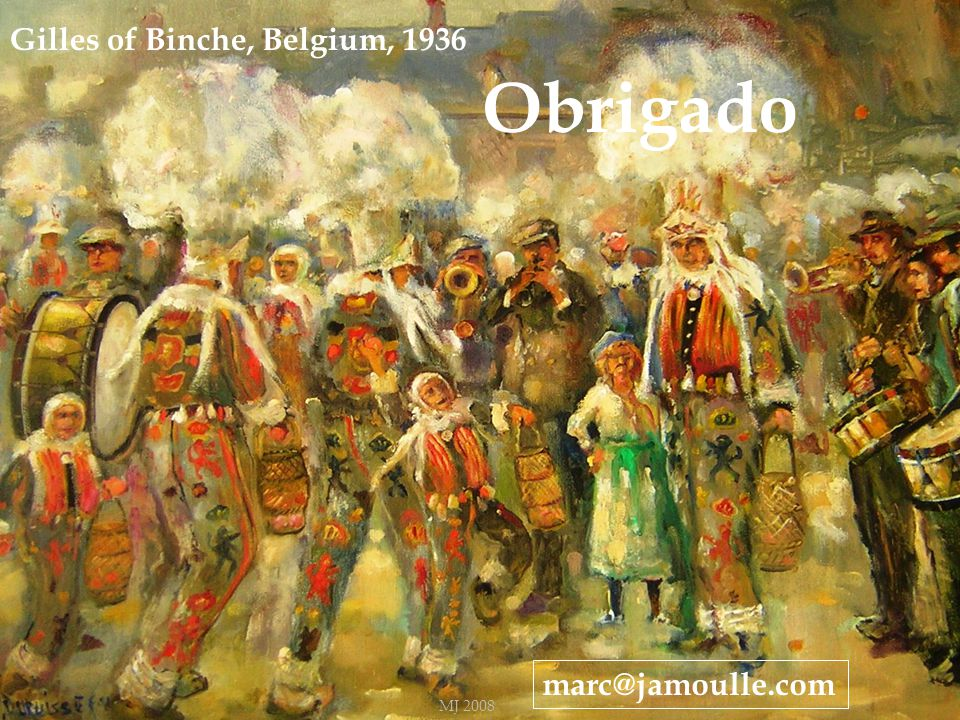 Obrigado Thank you Gilles of Binche, Belgium, 1936 marc@jamoulle.com