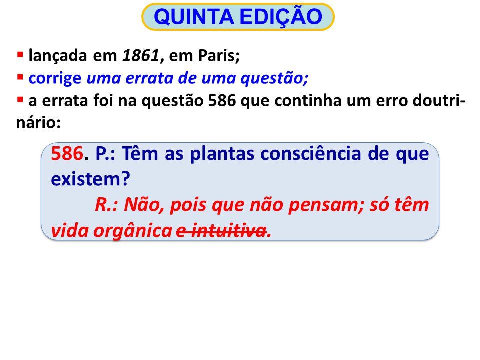 586. P.: Têm as plantas consciência de que existem