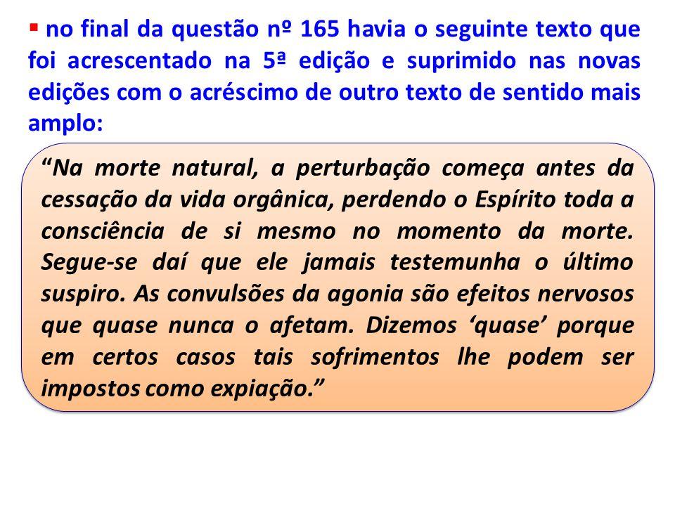 no final da questão nº 165 havia o seguinte texto que foi acrescentado na 5ª edição e suprimido nas novas edições com o acréscimo de outro texto de sentido mais amplo: