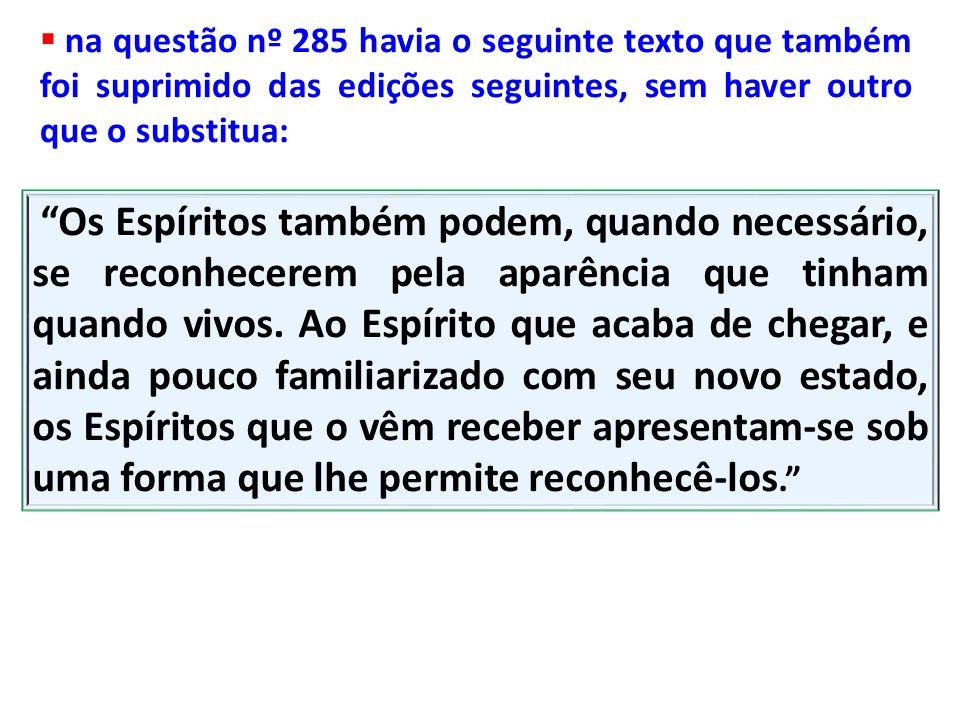 na questão nº 285 havia o seguinte texto que também foi suprimido das edições seguintes, sem haver outro que o substitua: