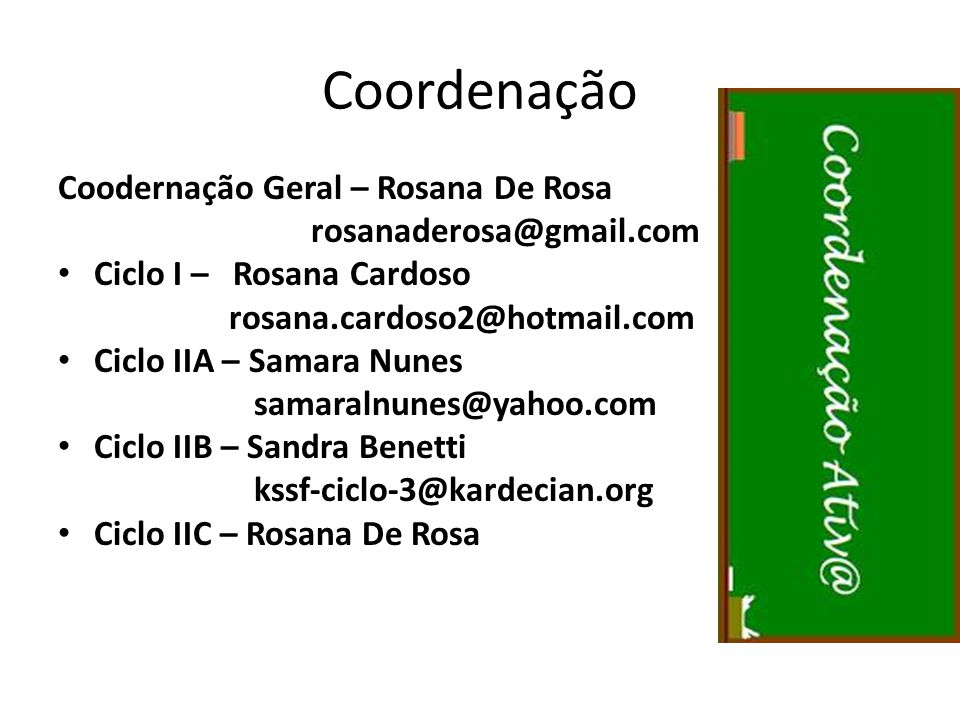 Coordenação Coodernação Geral – Rosana De Rosa rosanaderosa@gmail.com