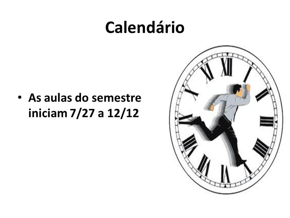 Calendário As aulas do semestre iniciam 7/27 a 12/12