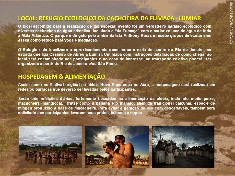 LOCAL: REFUGIO ECOLOGICO DA CACHOEIRA DA FUMAÇA - LUMIAR