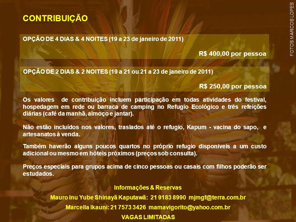 CONTRIBUIÇÃO R$ 400,00 por pessoa R$ 250,00 por pessoa