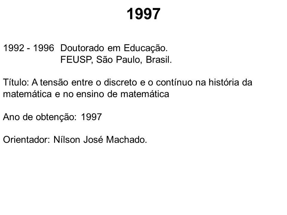 1997 1992 - 1996 Doutorado em Educação. FEUSP, São Paulo, Brasil.