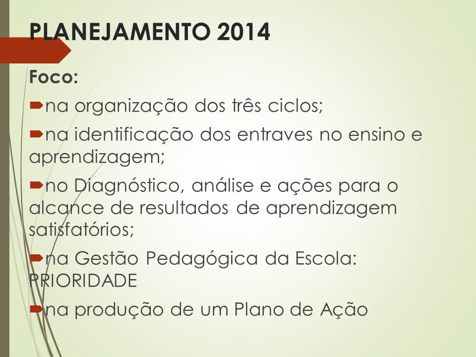 PLANEJAMENTO 2014 Foco: na organização dos três ciclos;