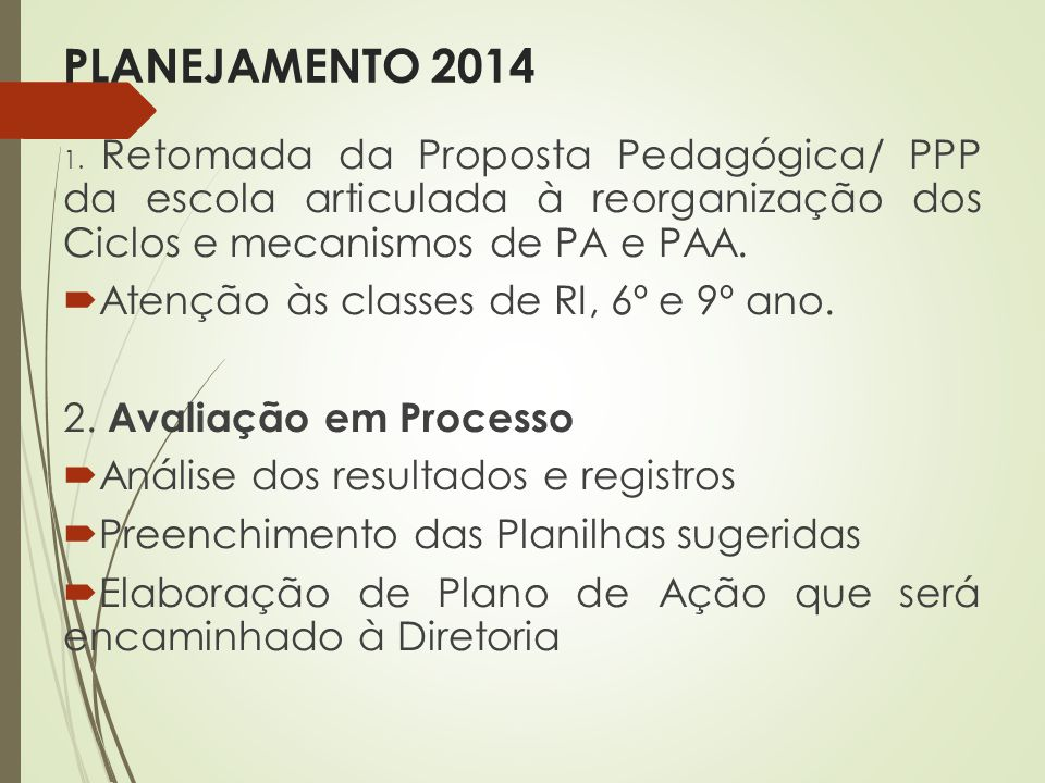 PLANEJAMENTO 2014 Atenção às classes de RI, 6º e 9º ano.
