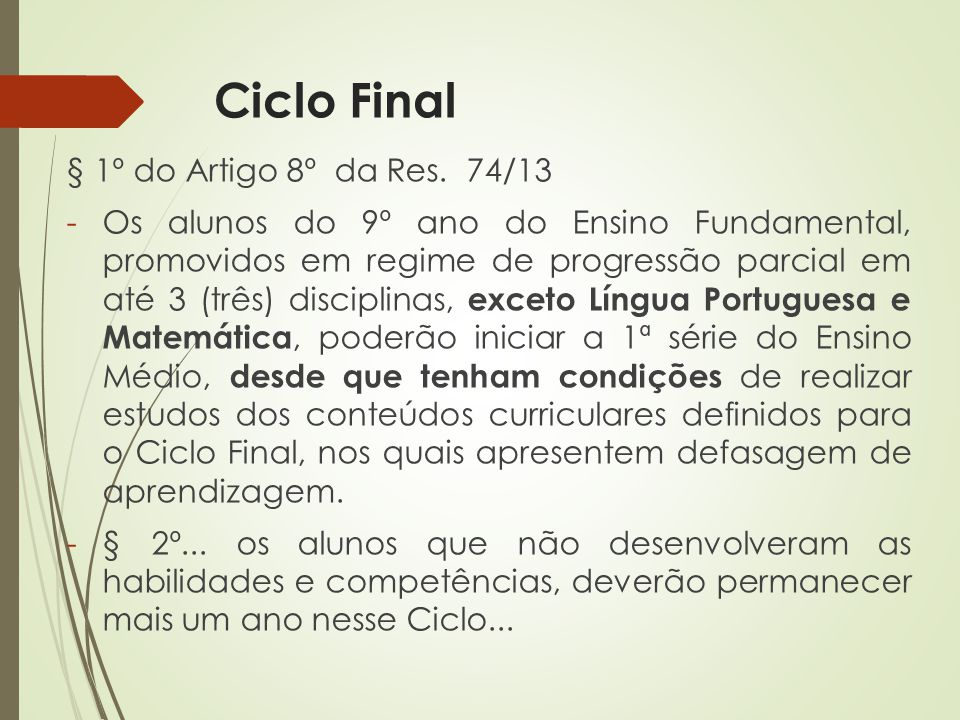 Ciclo Final § 1º do Artigo 8º da Res. 74/13