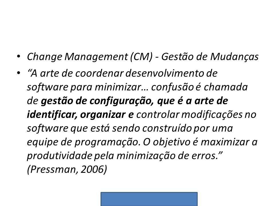 Change Management (CM) - Gestão de Mudanças