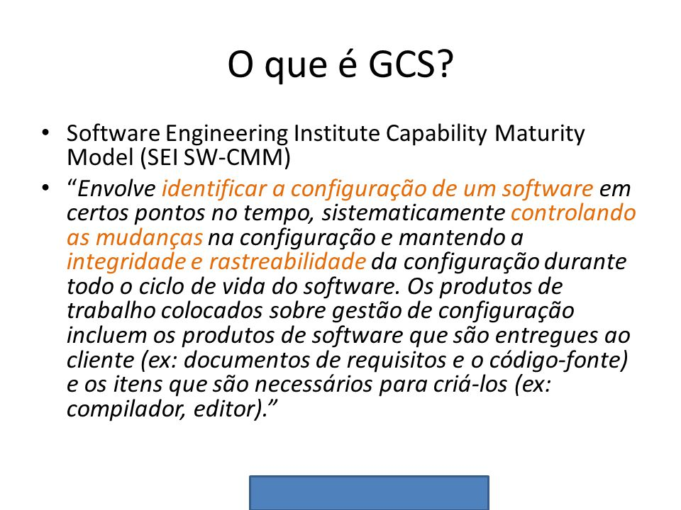 O que é GCS Software Engineering Institute Capability Maturity Model (SEI SW-CMM)