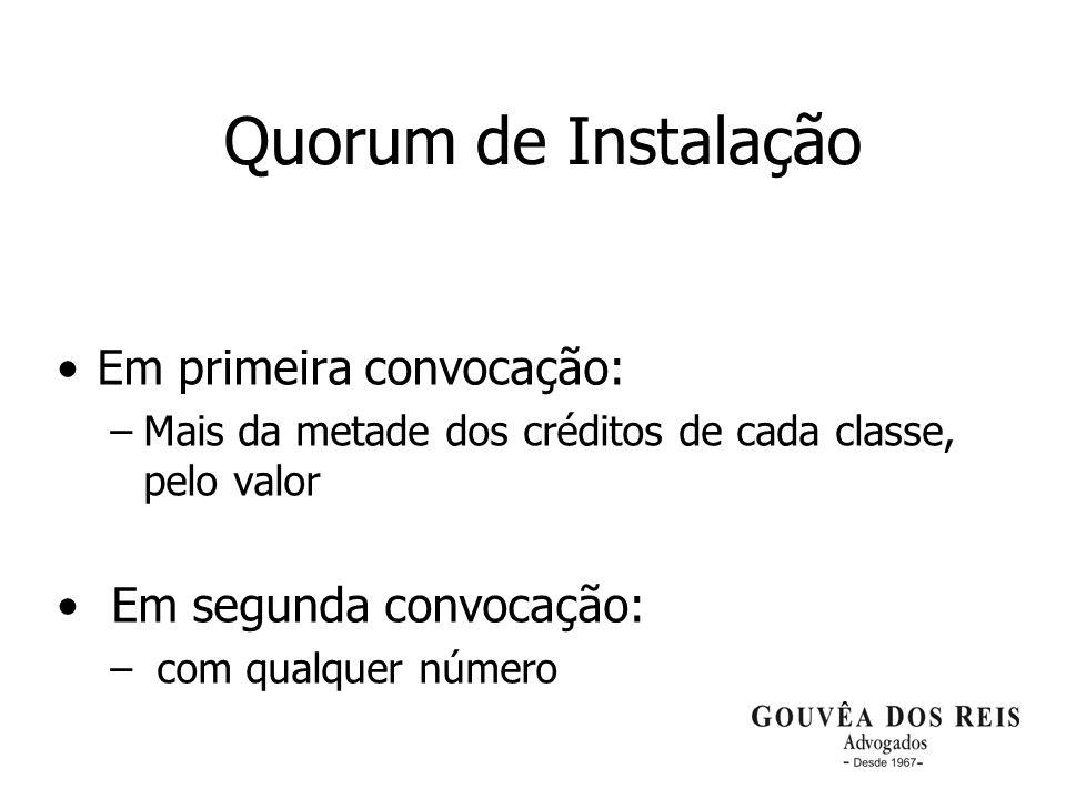Quorum de Instalação Em primeira convocação: Em segunda convocação: