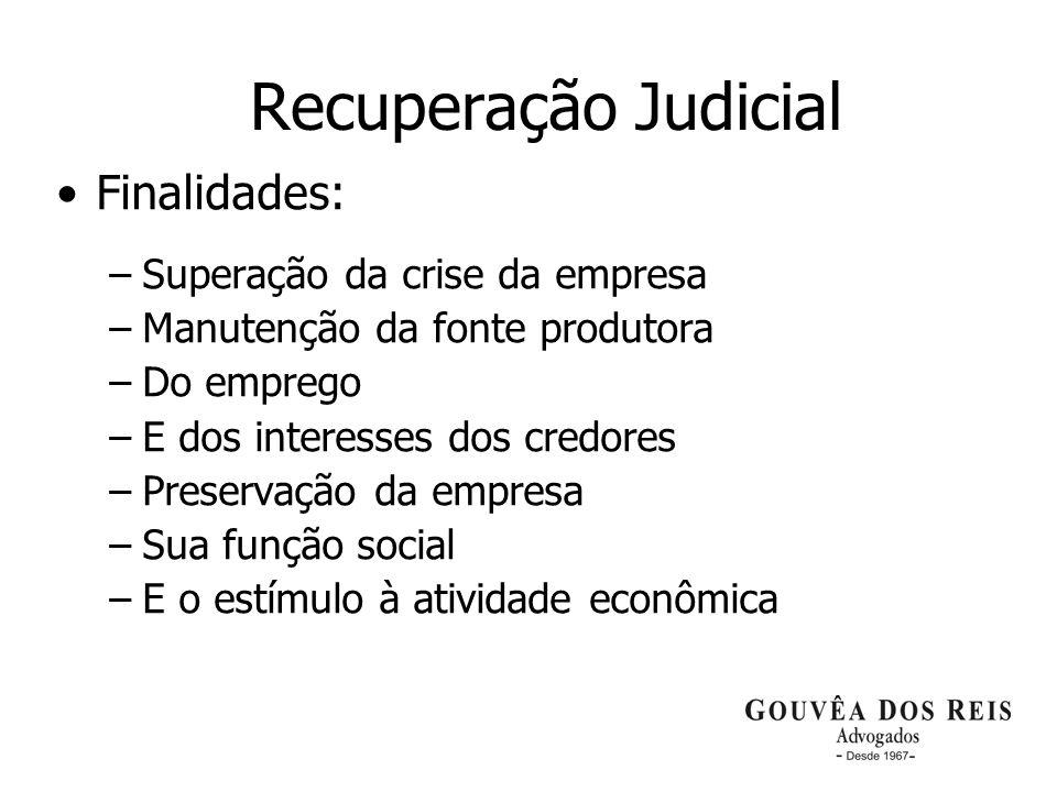Recuperação Judicial Finalidades: Superação da crise da empresa