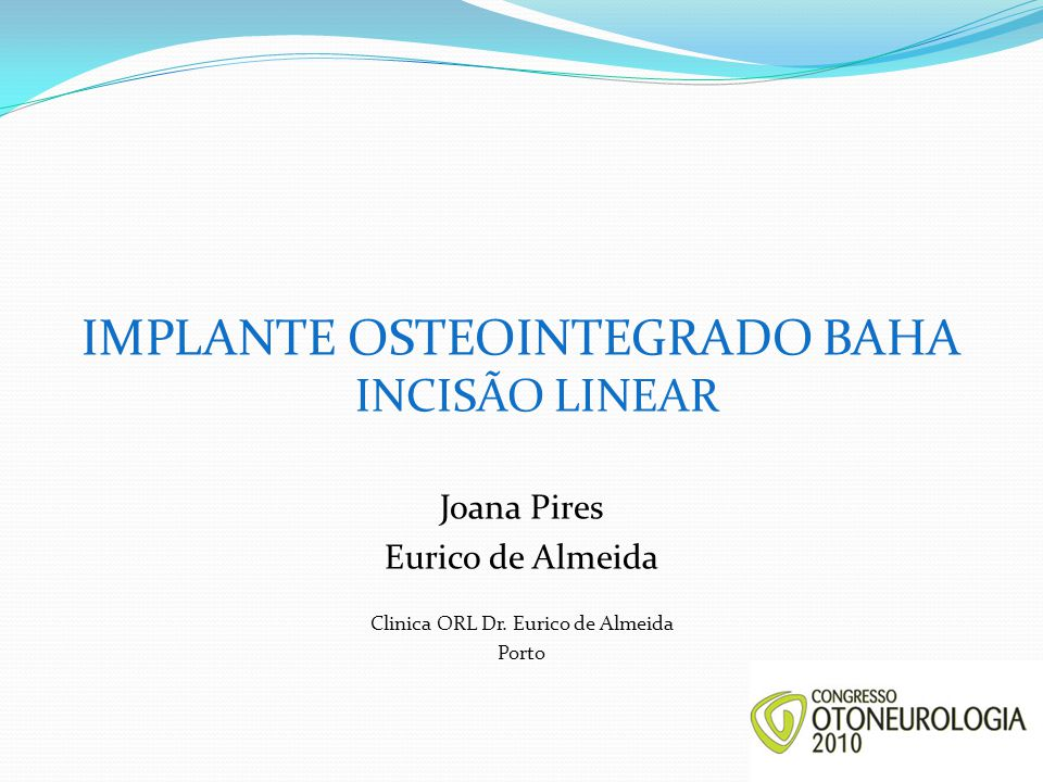 IMPLANTE OSTEOINTEGRADO BAHA INCISÃO LINEAR