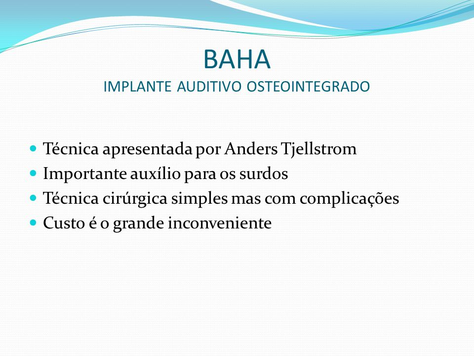 BAHA IMPLANTE AUDITIVO OSTEOINTEGRADO