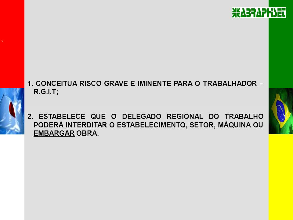 1. CONCEITUA RISCO GRAVE E IMINENTE PARA O TRABALHADOR – R.G.I.T;