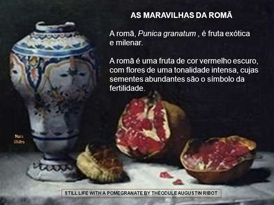 A romã, Punica granatum , é fruta exótica e milenar.