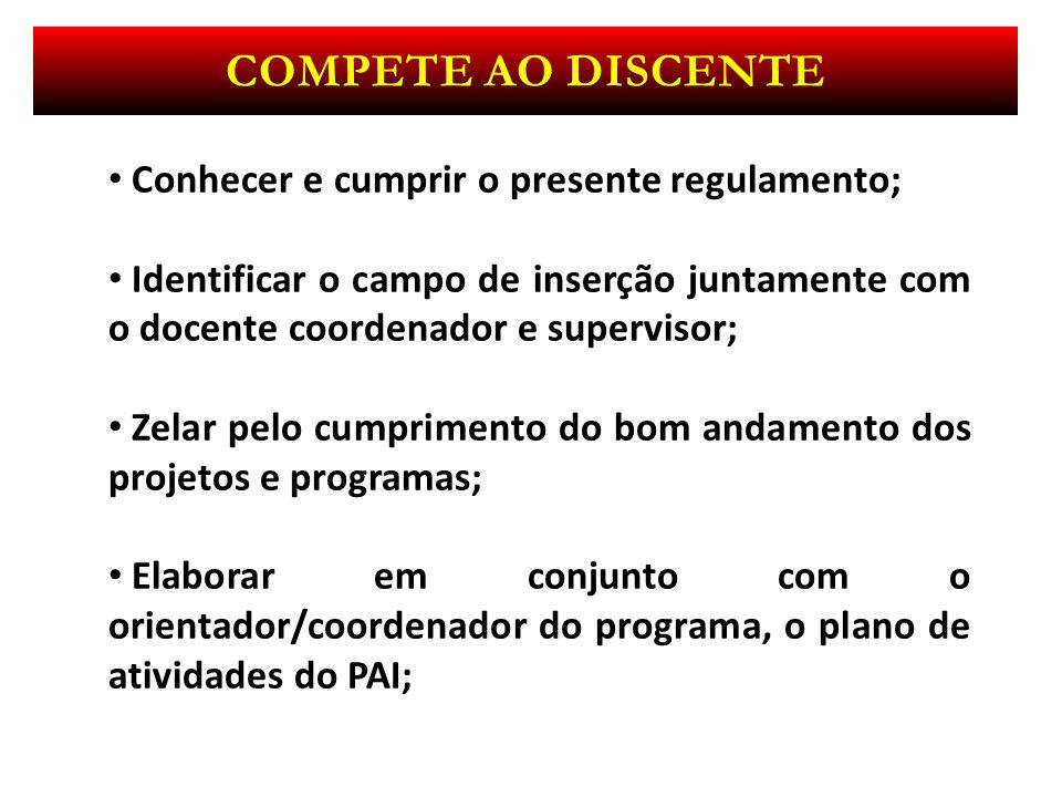 Compete ao discente Conhecer e cumprir o presente regulamento;
