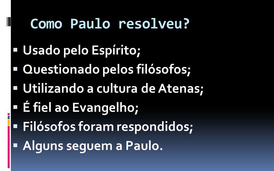 Como Paulo resolveu Usado pelo Espírito; Questionado pelos filósofos;
