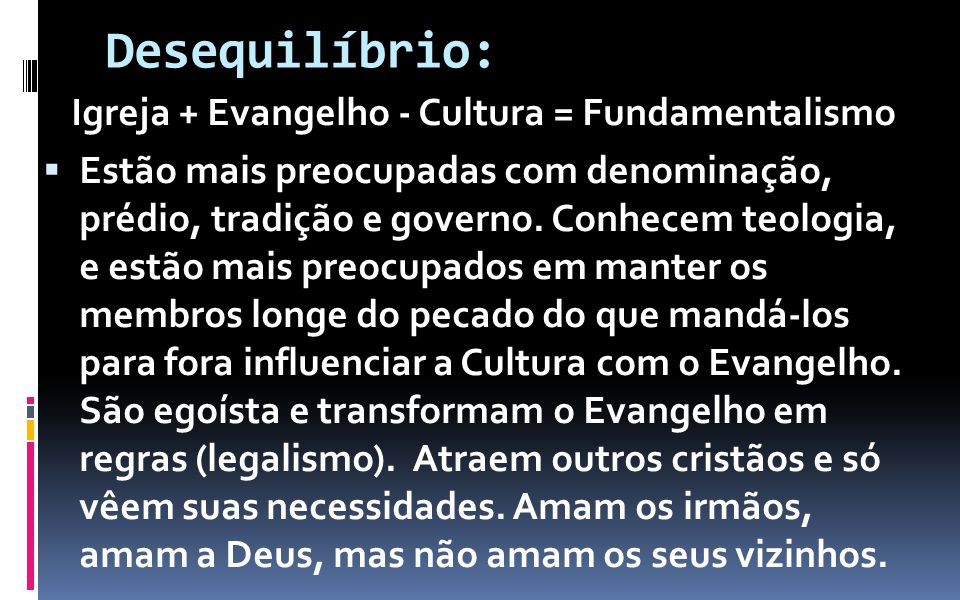 Igreja + Evangelho - Cultura = Fundamentalismo