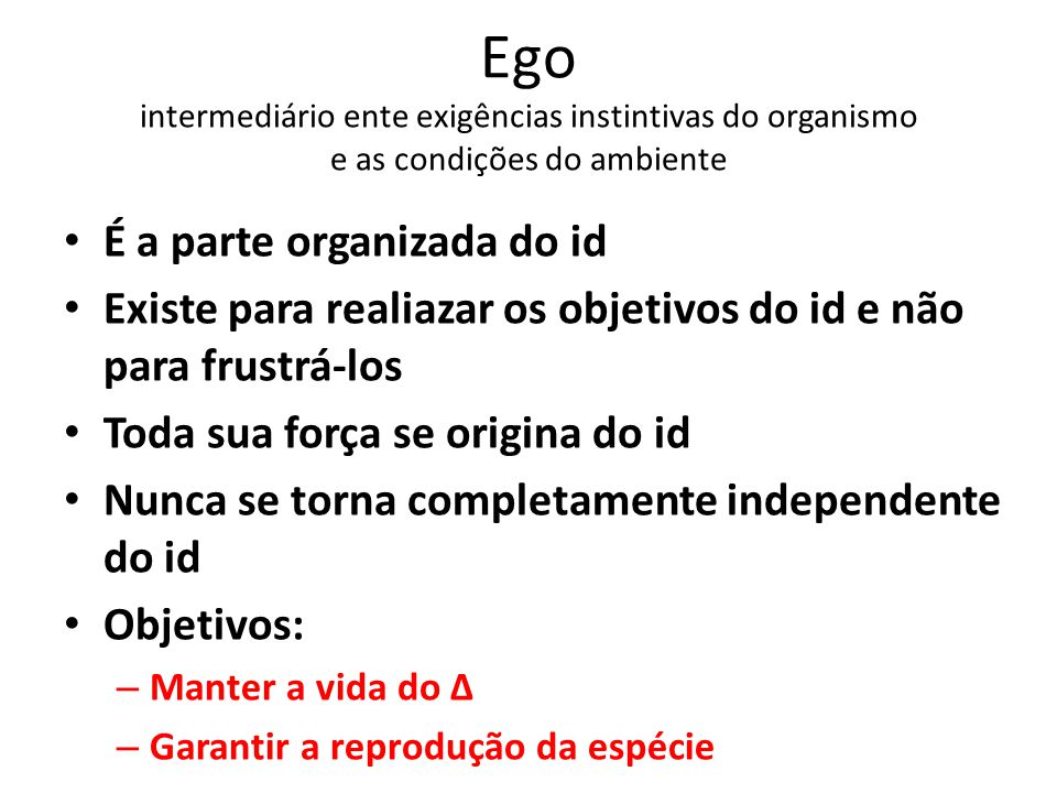 Ego intermediário ente exigências instintivas do organismo e as condições do ambiente