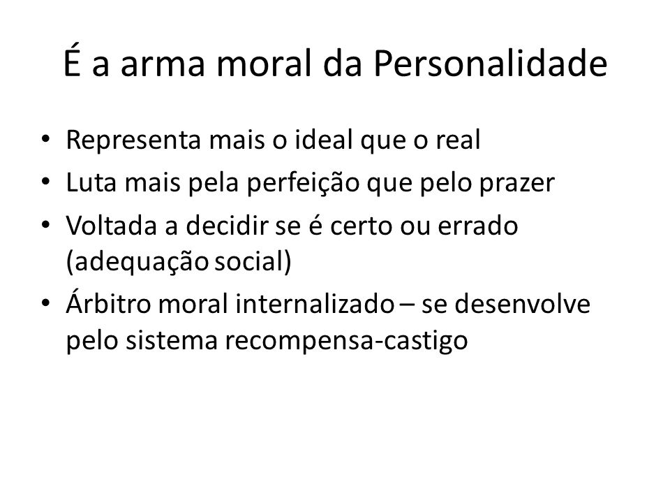 É a arma moral da Personalidade