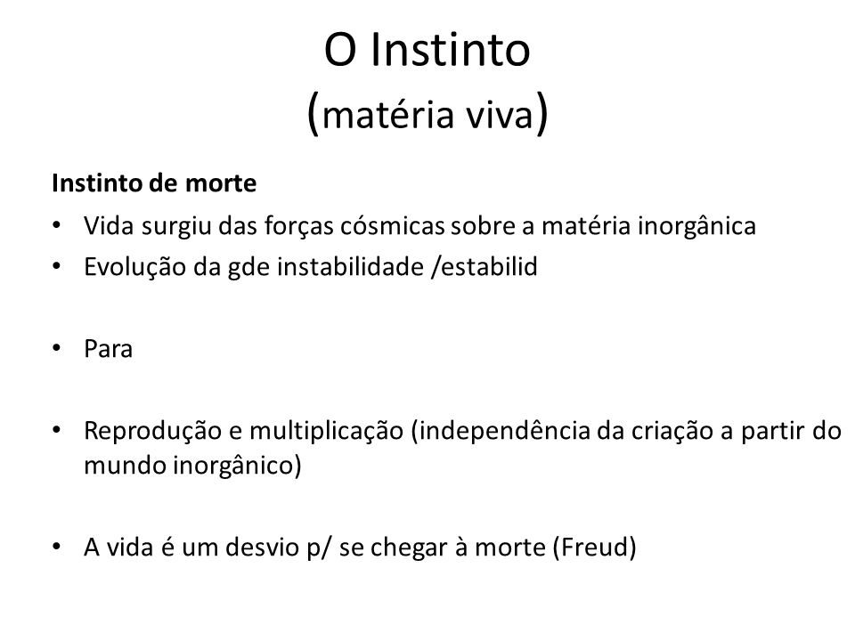 O Instinto (matéria viva)