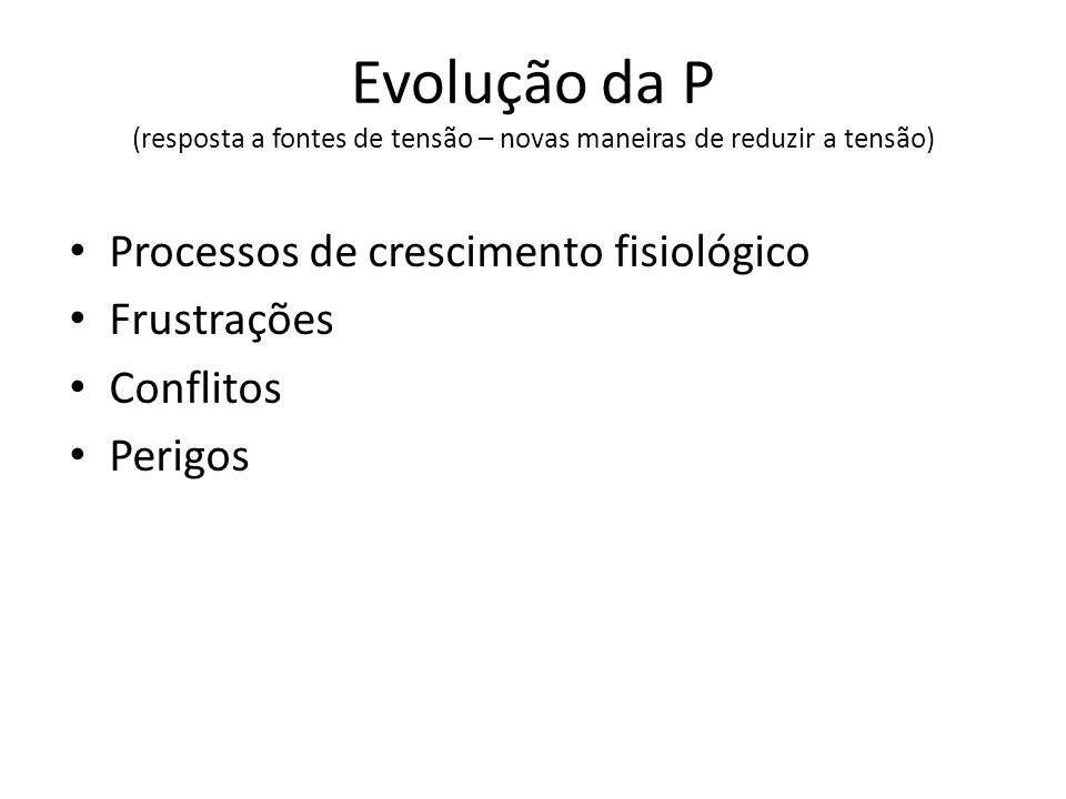 Evolução da P (resposta a fontes de tensão – novas maneiras de reduzir a tensão)