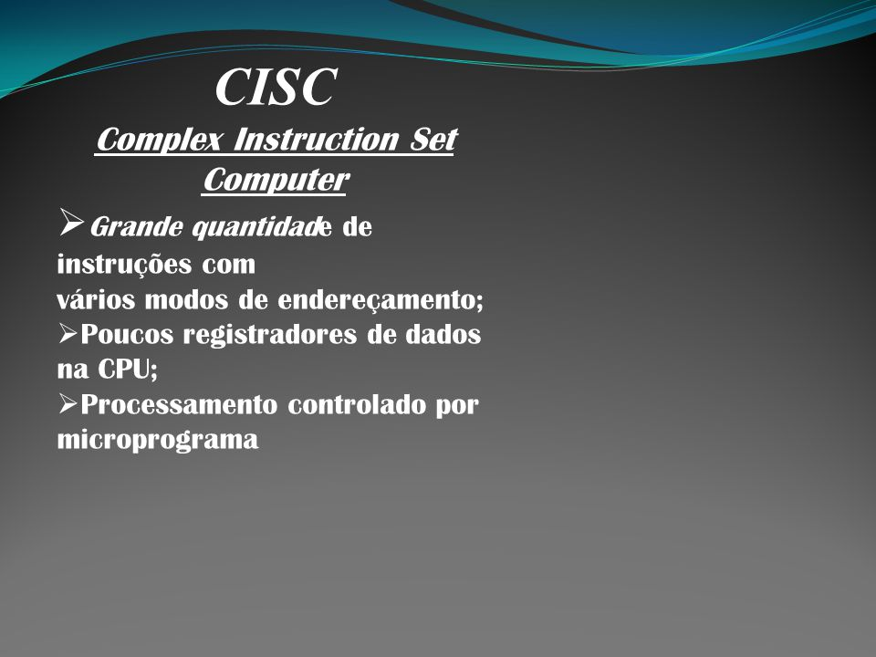 Complex Instruction Set Computer