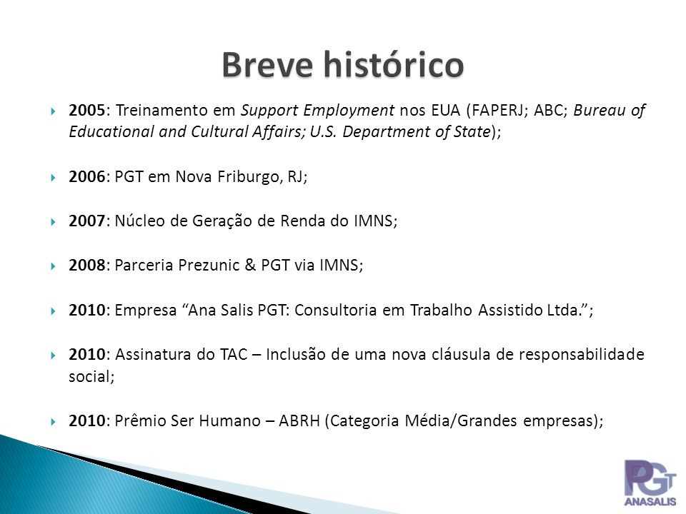 Breve histórico 2005: Treinamento em Support Employment nos EUA (FAPERJ; ABC; Bureau of Educational and Cultural Affairs; U.S. Department of State);