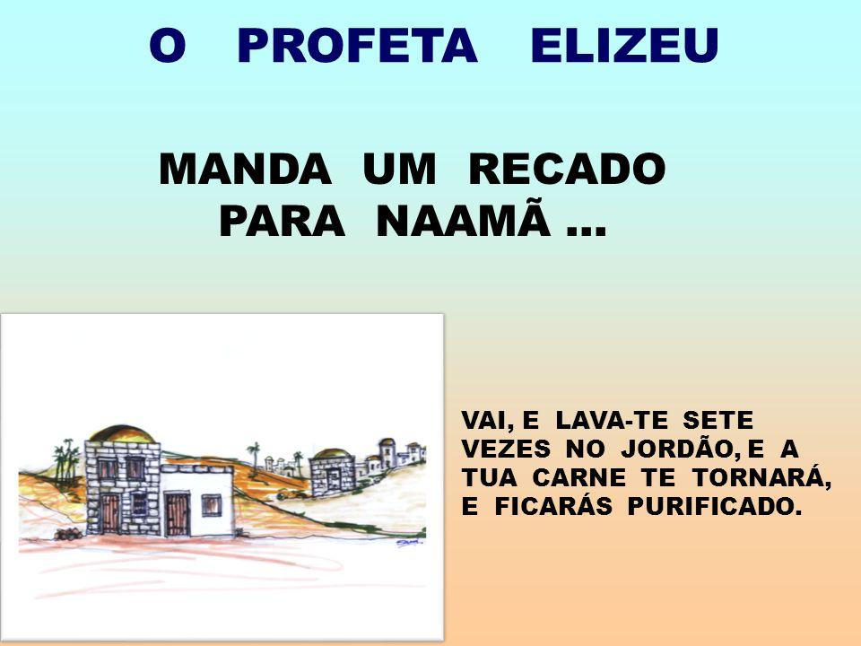 MANDA UM RECADO PARA NAAMÃ ...