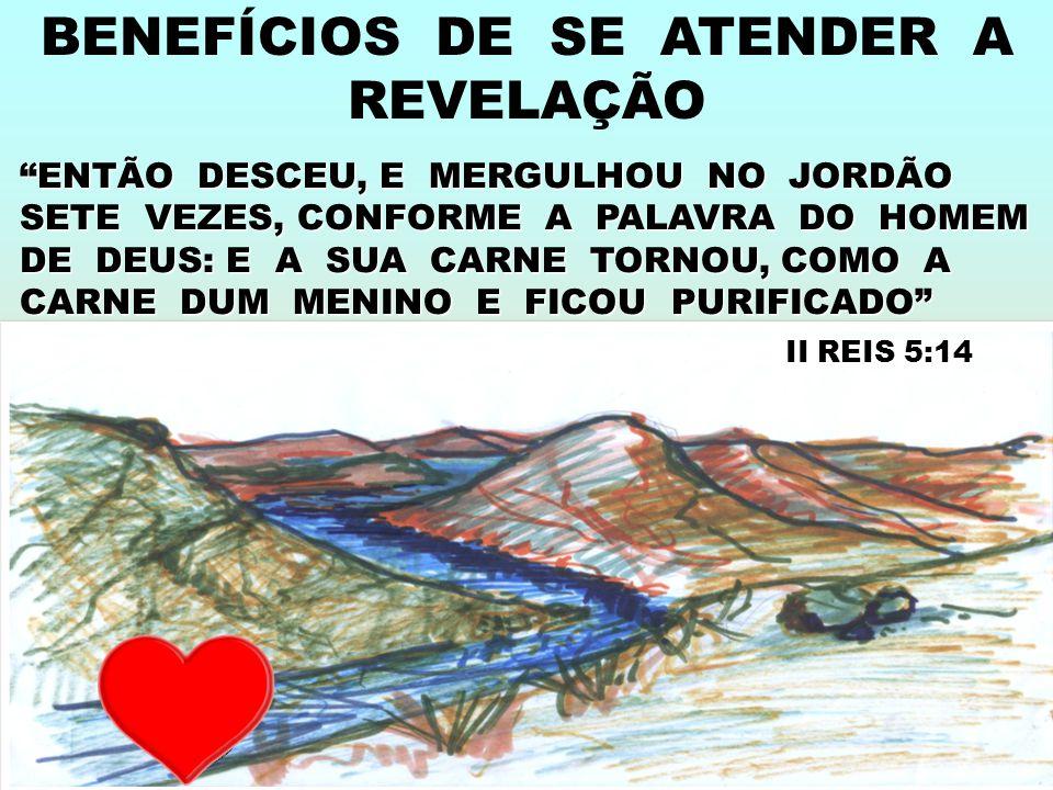 BENEFÍCIOS DE SE ATENDER A REVELAÇÃO