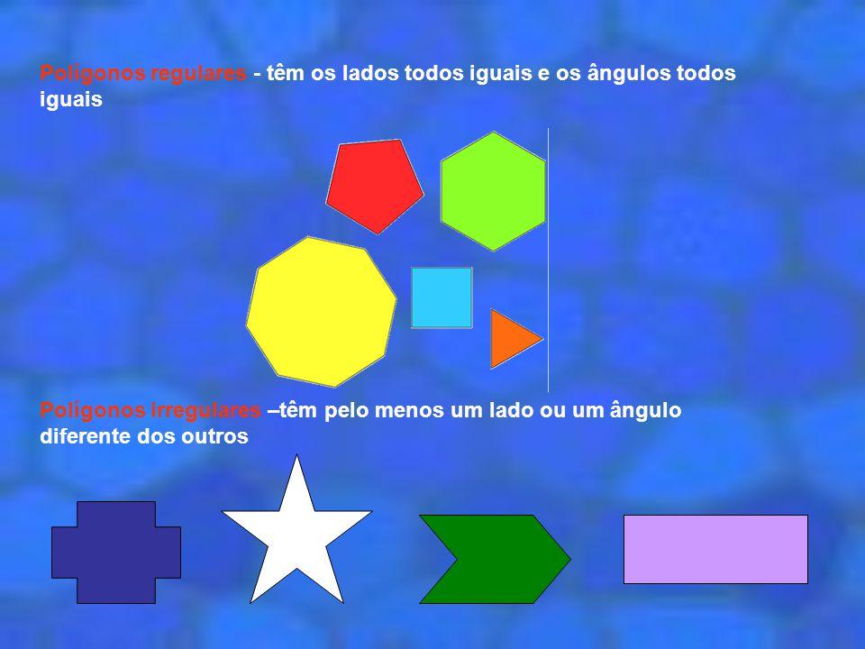 Polígonos regulares - têm os lados todos iguais e os ângulos todos iguais