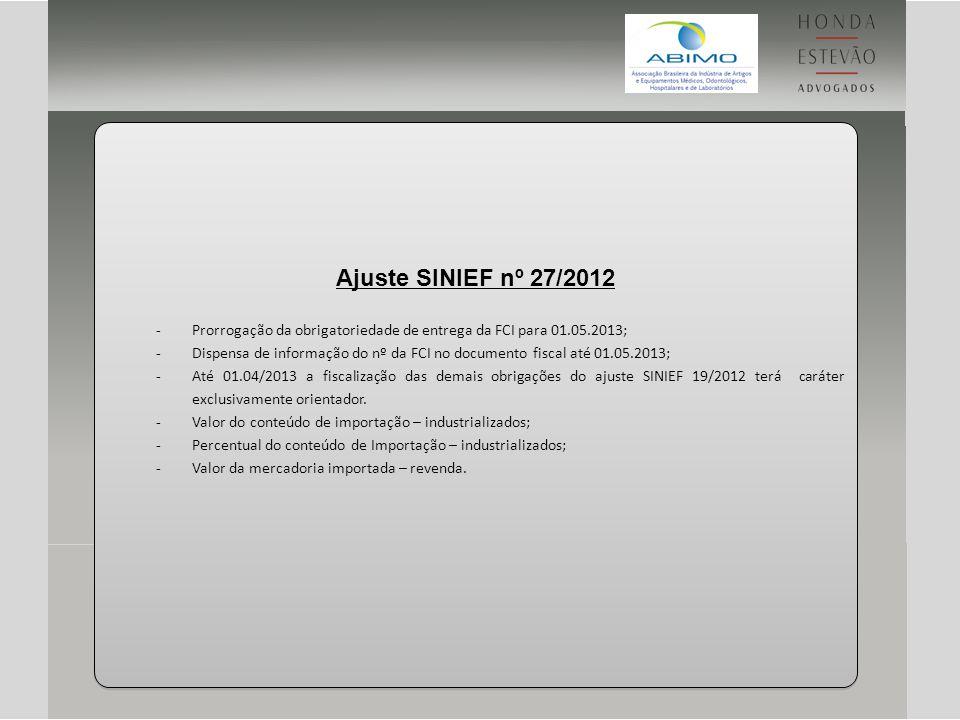 Ajuste SINIEF nº 27/2012 Prorrogação da obrigatoriedade de entrega da FCI para 01.05.2013;