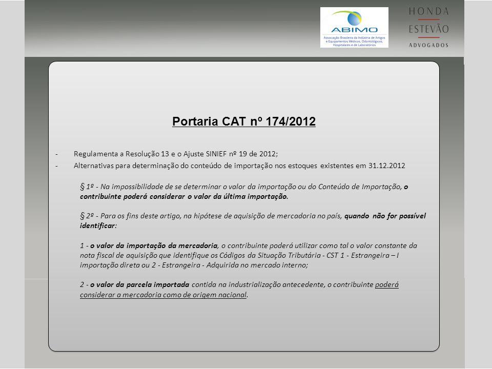 Portaria CAT nº 174/2012 Regulamenta a Resolução 13 e o Ajuste SINIEF nº 19 de 2012;