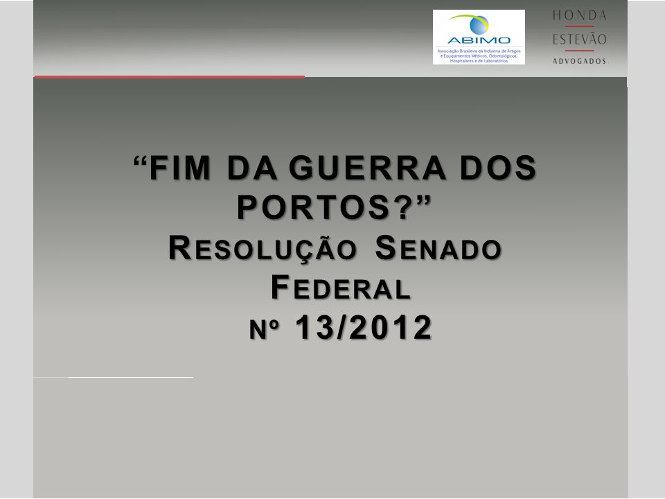 FIM DA GUERRA DOS PORTOS Resolução Senado