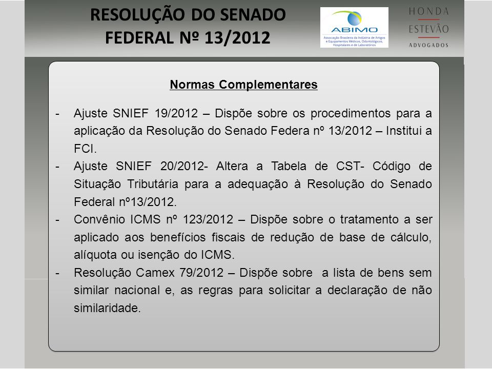 RESOLUÇÃO DO SENADO FEDERAL Nº 13/2012 Normas Complementares