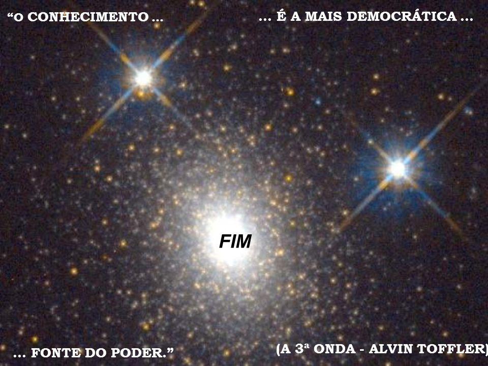 FIM ... É A MAIS DEMOCRÁTICA ... (A 3ª ONDA - ALVIN TOFFLER)