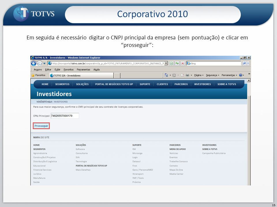 Corporativo 2010 Em seguida é necessário digitar o CNPJ principal da empresa (sem pontuação) e clicar em prosseguir :
