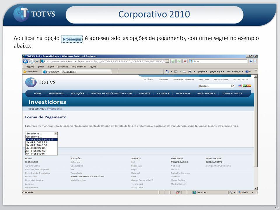 Corporativo 2010 Ao clicar na opção é apresentado as opções de pagamento, conforme segue no exemplo abaixo: