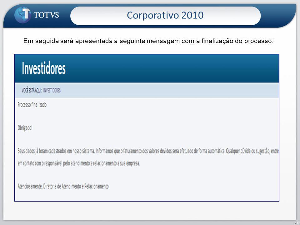 Corporativo 2010 Em seguida será apresentada a seguinte mensagem com a finalização do processo: