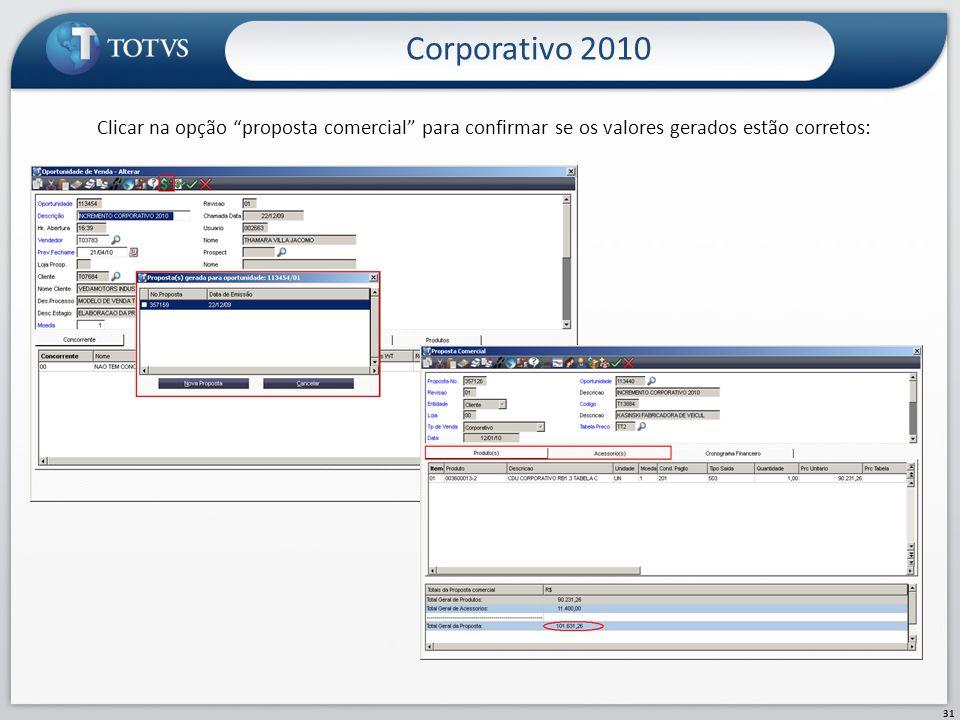 Corporativo 2010 Clicar na opção proposta comercial para confirmar se os valores gerados estão corretos: