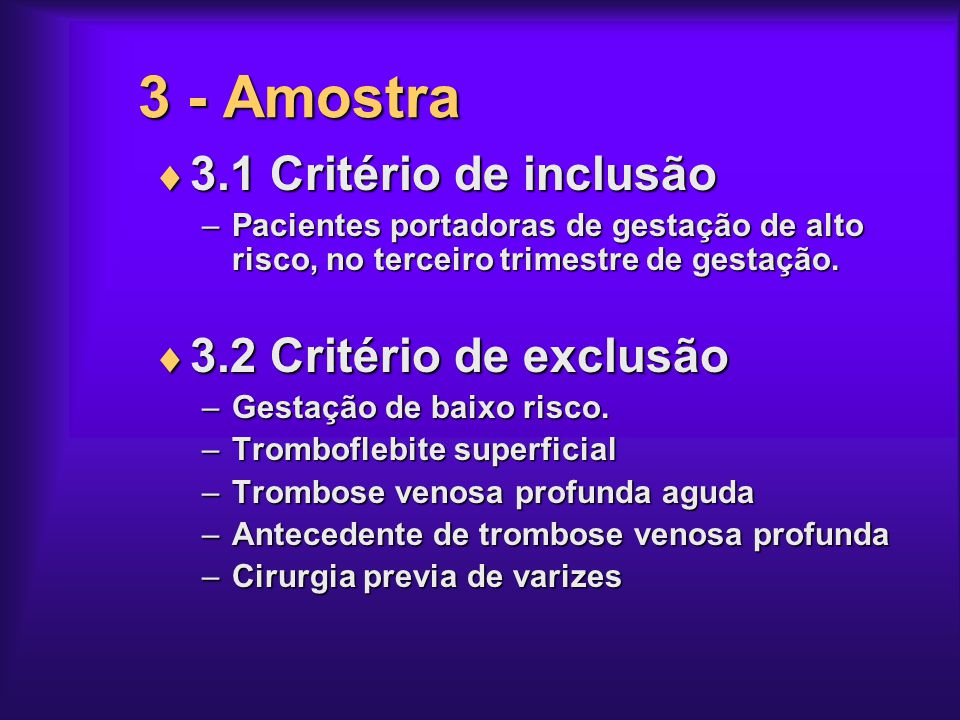 3 - Amostra 3.1 Critério de inclusão 3.2 Critério de exclusão