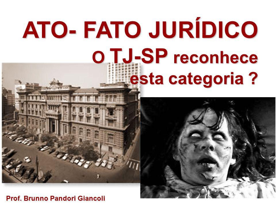ATO- FATO JURÍDICO O TJ-SP reconhece esta categoria