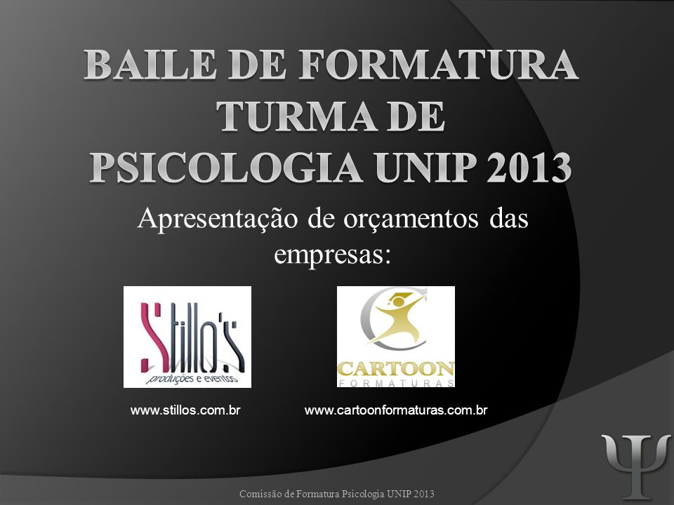 BAILE DE Formatura Turma de PSICOLOGIA UNIP 2013