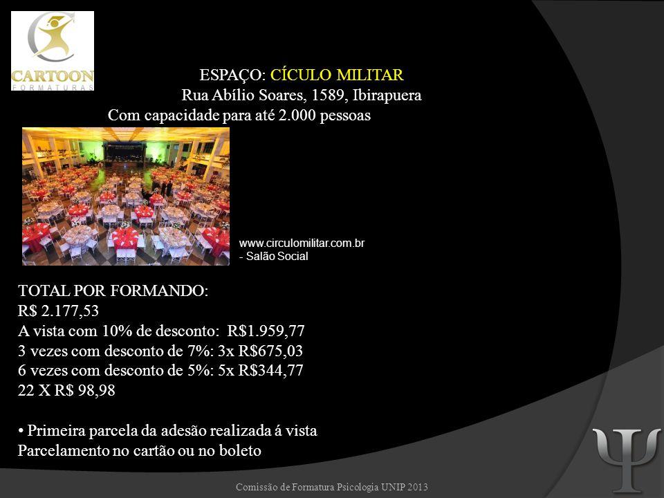 ESPAÇO: CÍCULO MILITAR Rua Abílio Soares, 1589, Ibirapuera