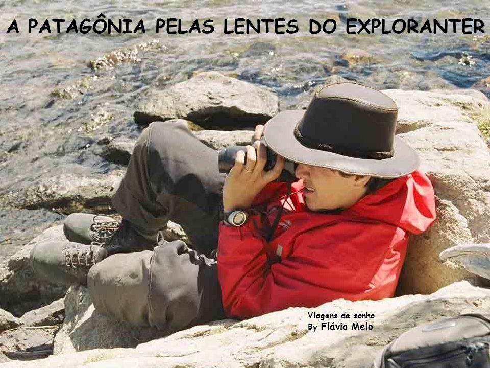 A PATAGÔNIA PELAS LENTES DO EXPLORANTER
