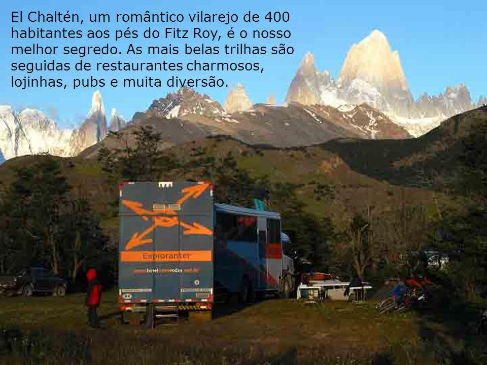 El Chaltén, um romântico vilarejo de 400 habitantes aos pés do Fitz Roy, é o nosso melhor segredo.