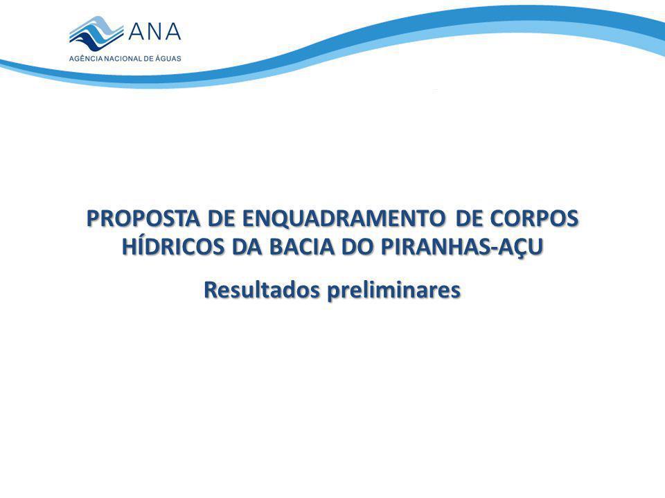 PROPOSTA DE ENQUADRAMENTO DE CORPOS HÍDRICOS DA BACIA DO PIRANHAS-AÇU